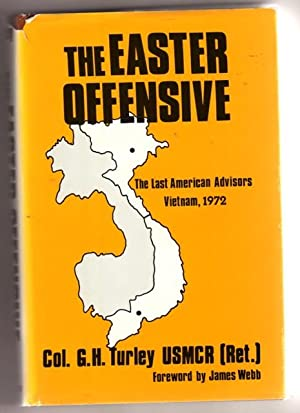 The Easter Offensive: The Last American Advisers, Vietnam, 1972