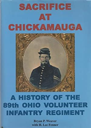 Sacrifice At Chickamauga: A History of the 89th Ohio Volunteer Infantry Regiment