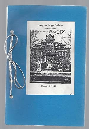 Swayzee High School Class of 1943 Fortieth Class Reunion Yearbook