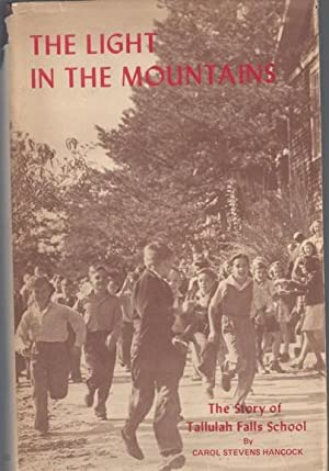 The Light in the Mountains: A History: Hancock, Carol Stevens