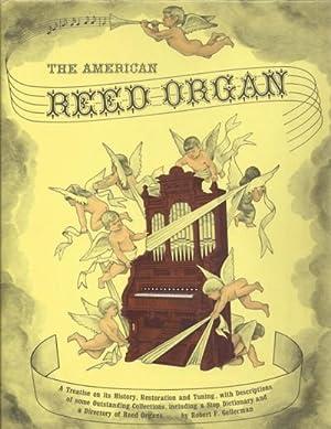 The American Reed Organ. . .Its History: Gellerman, Robert F.