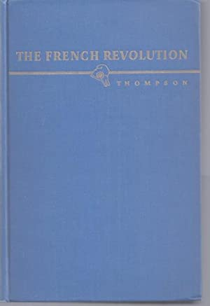The French Revolution: Thompson, J. M.