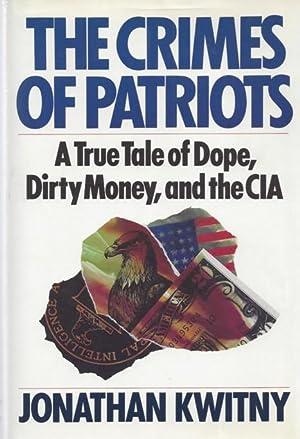 The Crimes of Patriots: A True Tale: Kwitny, Jonathan