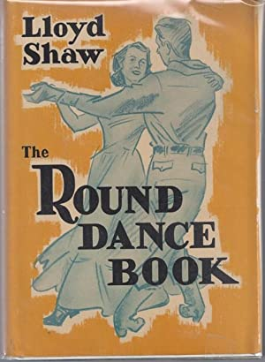 The Round Dance Book: A Century of: Shaw, Lloyd