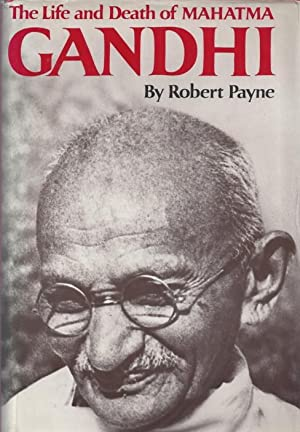 The Life and Death of Mahatma Gandhi: Payne, Robert