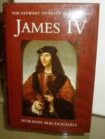 James IV: The Stewart Dynasty in Scotland: Macdougall, Norman