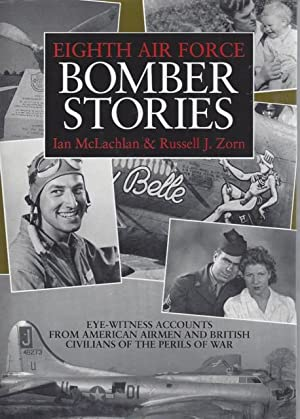 Eighth Air Force Bomber Stories: Eye-Witness Accounts: McLachlan, Ian and