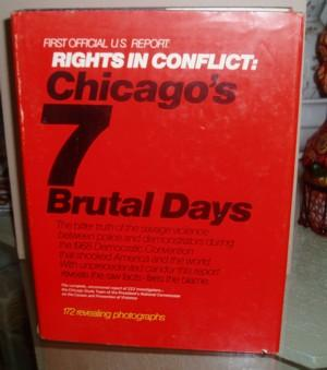 Rights in Conflict : Chicago's 7 Brutal Days, A Report: Walker, Daniel, Director