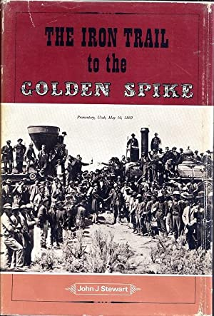 The Iron Trail to the Golden Spike
