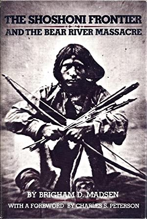 The Shoshoni Frontier and the Bear River Massacre