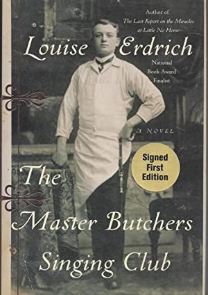 The Master Butchers Singing Club: Erdrich, Louise