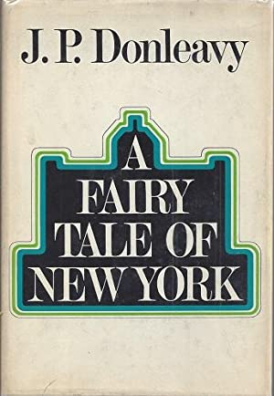 A Fairy Tale of New York: Donleavy, J. P.