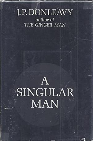 A Singular Man: Donleavy, J. P.