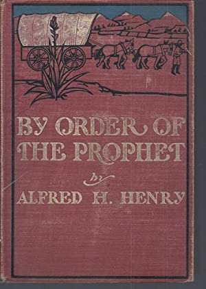 By Order of the Prophet: A Tale of Utah
