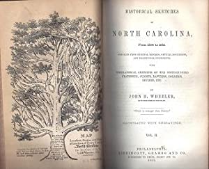 Historical Sketches of North Carolina from 1584 to 1851 Compiled from Original Records, Official ...
