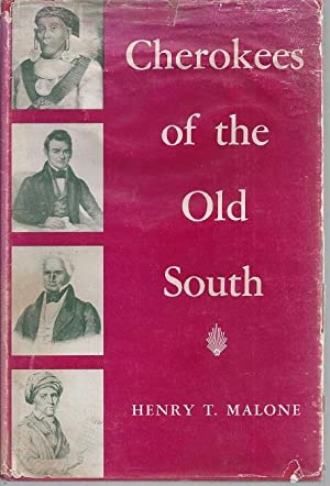 Cherokees of the Old South: A People in Transition: Malone, Henry T.