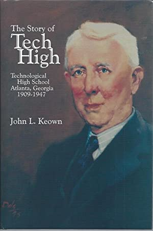 The Story of Tech High: Technological High: Keown, John L.
