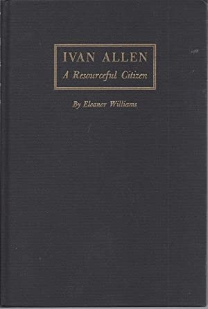 Ivan Allen: A Resourceful Citizen: Williams, Eleanor