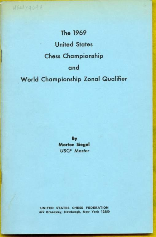 The 1969 United States Chess Championship and World Championship Zonal Qualifier Siegel, Morton Very Good Softcover