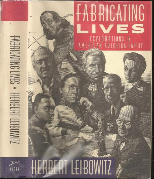 Fabricating Lives Explorations in American Autobiography - Herbert Leibowitz (1935- )