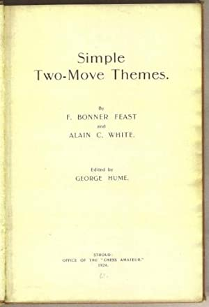Simple Two-Move Themes: Feast, Frederic Bonner (1872-1941) and Alain Campbell White signed by Feast