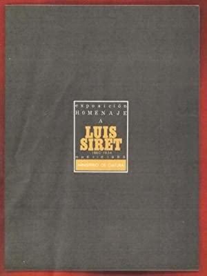 Exposicion Homenaje a Luis Siret 1860-1934/Villaricos y: Siret y Cels,