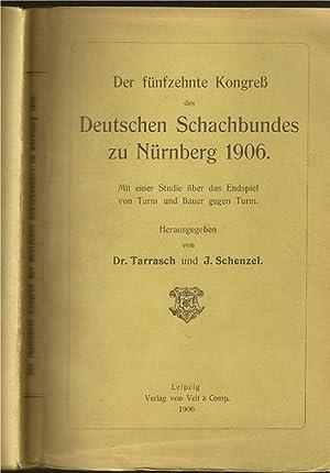 Der fünfzehnte Kongress Deutschen Schachbundes zu Nürnberg: Tarrasch, Siegbert (1862-1934)