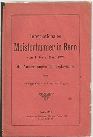 Internationales Meisterturnier in Bern vom 1 bis: Kagan, Bernhard (1866-1932)