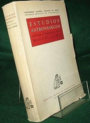 Estudios Antropologicos Publicados en Homenaje al Doctor: Gonzalez Casanova, Henrique