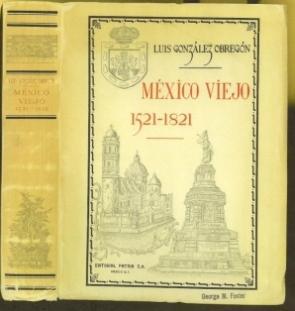 México Viejo, 1521-1821: González Obregón, Luis (1865-1938)