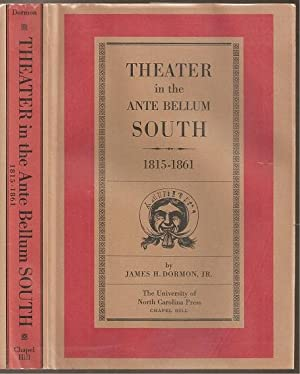 Theater in the Ante Bellum South 1815-1861: Dormon, James H