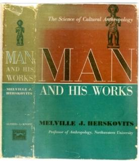 Man and His Works: The Science of: Herskovits, Melville J