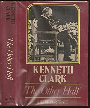 The Other Half: A Self-Portrait: Kenneth Mackenzie Clark