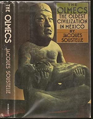 The Olmecs: the Oldest Civilization in Mexico: Soustelle, Jacques (1912-1990)