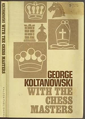 With the Chess Masters: George Koltanowski (1903-2000)