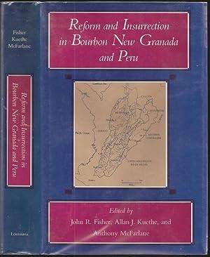 Reform and Insurrection in Bourbon New Granada: John Fisher; R