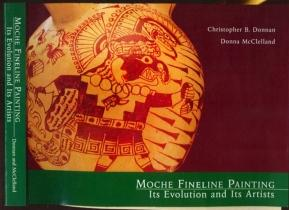 Moche Fineline Paintings: Its Evolution and Artists: Christopher B Donnan