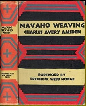 Navaho Weaving: Its Technic and History: Charles Avery Amsden