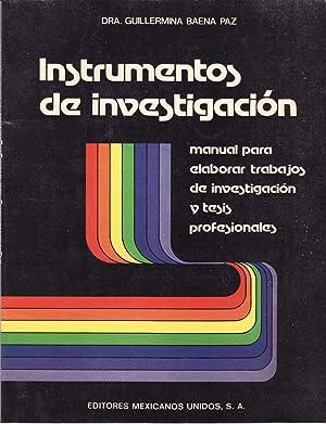 Instrumentos de investigacion: manual para elaborar trabajos: Baena Paz, Guillermina