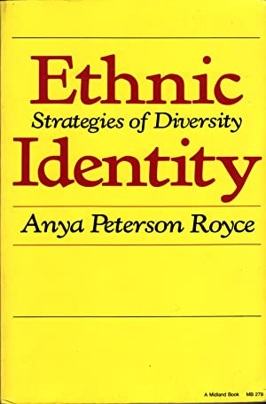 Ethnic Identity: Strategies and Diversity (A Midland: Royce, Anya Peterson