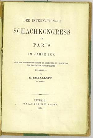 Der Internationale Schachkongress zu Paris im Jahre: Schallopp, Emil (1843-1919)