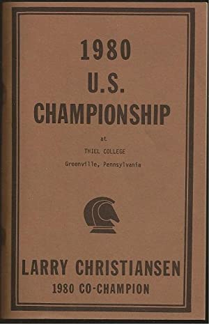 The 1980 United States Invitational Chess Championship at Thiel College, Greenville, Pennsylvania ...