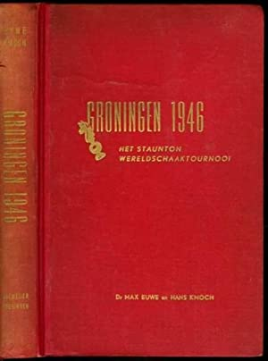Groningen 1946: Het Staunton Wereldschaak Tournooi: Euwe, Machgielis (Max)