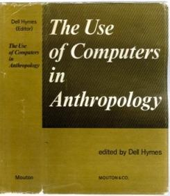 The Use of Computers in Anthropology: Hymes, Dell Hathaway