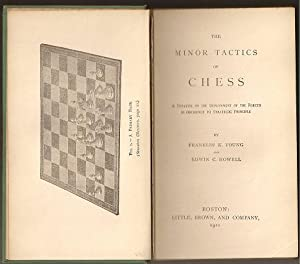 The Minor Tactics of Chess: A Treatise: Young, Franklin K;