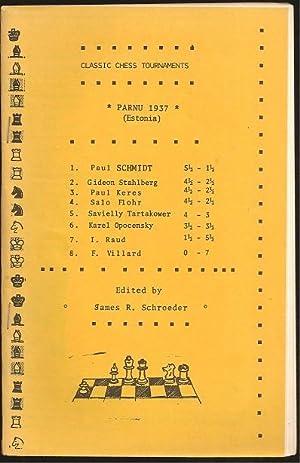 Classic Chess Tournaments Parnu 1937 (Estonia)/Leningrad 1937: Schroeder, James R