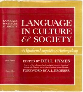 Language in Culture & Society: A Reader in Linguistics and Anthropology: Hymes, Dell Hathaway (...