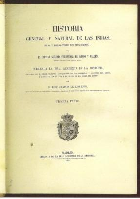 Historia general y natural de las Indias,: Oviedo y Valdés,