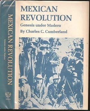 Mexican Revolution: Genesis Under Madero: Charles Curtis Cumberland