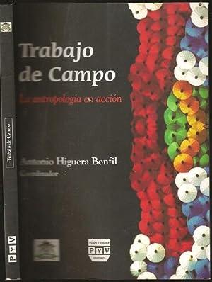 Trabajo de Campo, La antropologia en accion: Antonio Higuera Bonfil